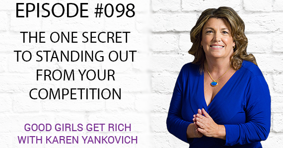 098 – The One Secret to Standing Out From Your Competition [TRANSCRIPT]