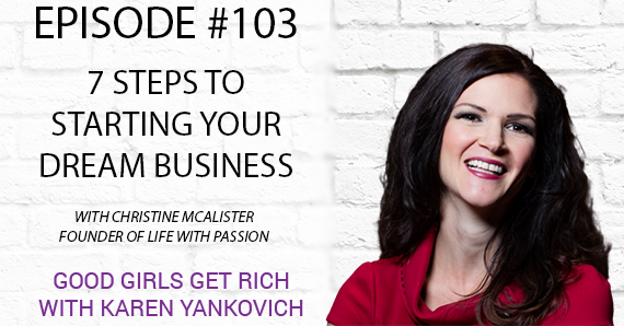 103 – 7 Steps to Starting Your Dream Business with Christine McAlister