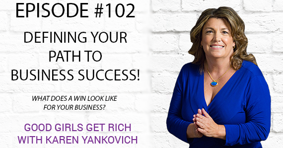 102- Defining Your Path to Business Success!