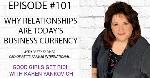 101 – Why Relationships are Today's Business Currency with Patty Farmer
