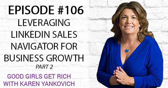 106 – Leveraging LinkedIn Sales Navigator For Business Growth [Part 2]