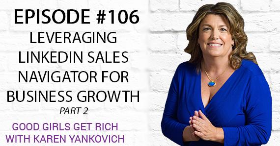 106 – Leveraging LinkedIn Sales Navigator For Business Growth [Part 2]