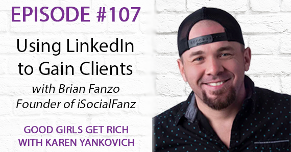 107 – Using LinkedIn to Gain Clients with Brian Fanzo