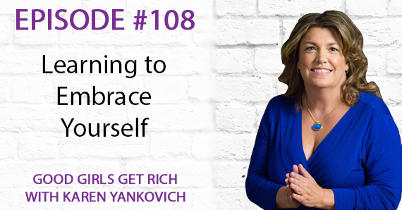 108 – Learning to Embrace Yourself