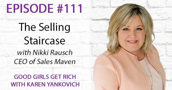 111 – The Selling Staircase with Nikki Rausch
