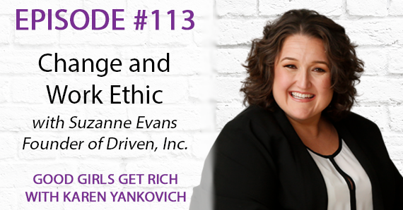113 – Change and Work Ethic with Suzanne Evans