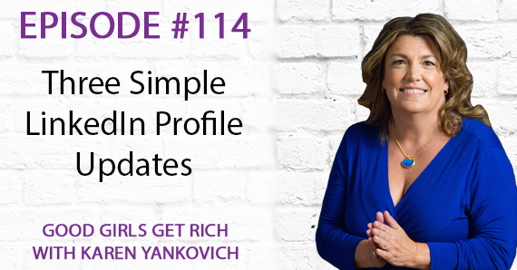 114 – Three Simple LinkedIn Profile Updates