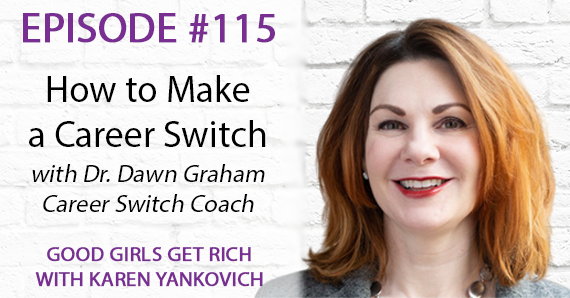 115 – How to Make a Career Switch with Dr. Dawn Graham