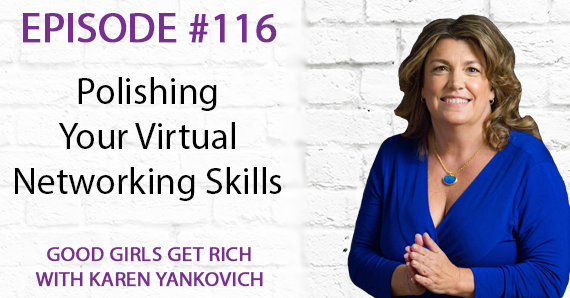 116 – Polishing Your Virtual Networking Skills