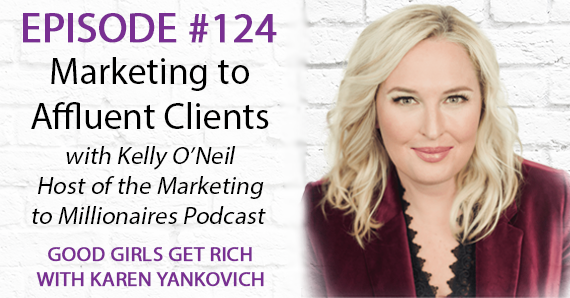 124 – Marketing to Affluent Clients with Kelly O'Neil