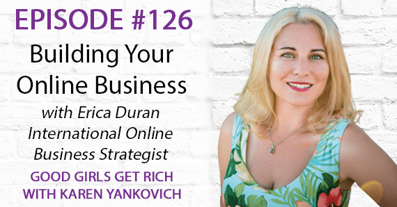126 – Building Your Online Business with Erica Duran