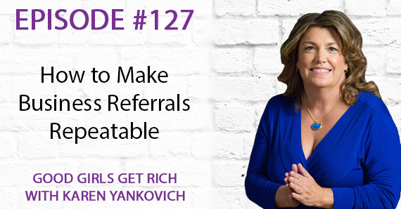 127 – How to Make Business Referrals Repeatable