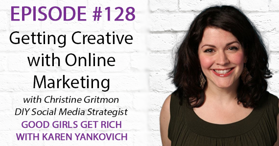 128 – Getting Creative with Online Marketing with Christine Gritmon