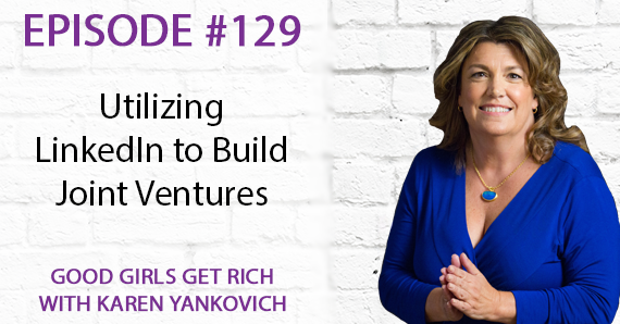 129 – Utilizing LinkedIn to Build Joint Ventures