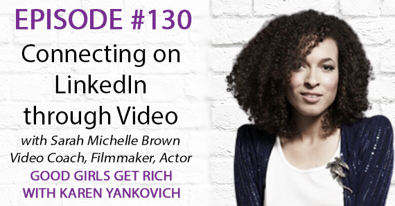 130 – Connecting on LinkedIn through Video with Sarah Michelle Brown