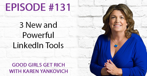 131 – 3 New and Powerful LinkedIn Tools