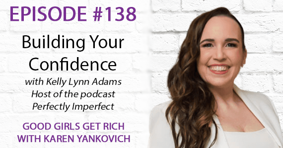 138 – Building Your Confidence with Kelly Lynn Adams