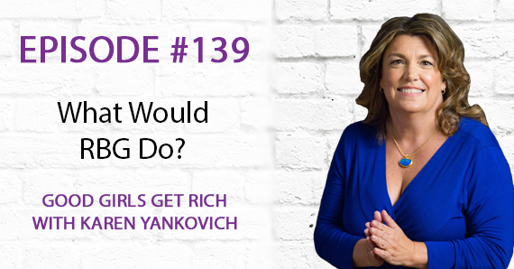 139 – What Would RBG Do?