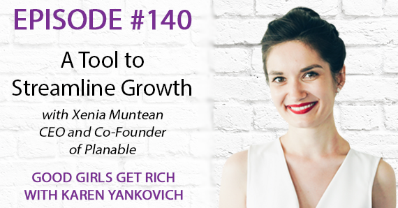 140 – A Tool to Streamline Growth with Xenia Muntean