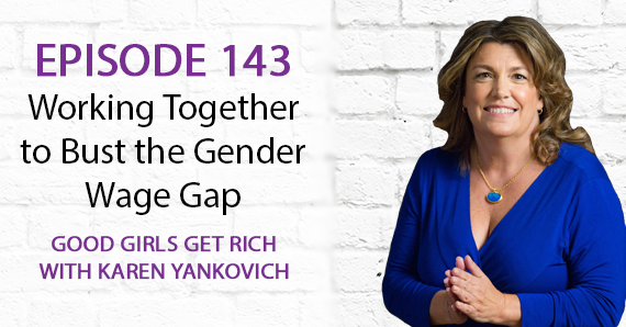 143 – Working Together to Bust the Gender Wage Gap