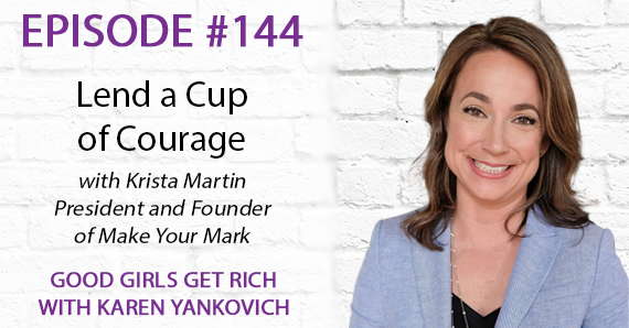 144 – Lend a Cup of Courage with Krista Martin