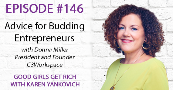 146 – Advice for Budding Entrepreneurs with Donna Miller