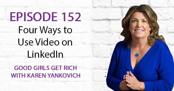 152 – Four Ways to Use Videos on LinkedIn