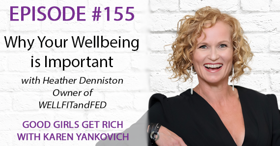 155 – Why Your Wellbeing is Important with Heather Denniston