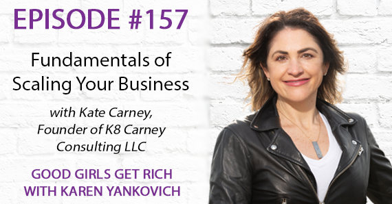 157 – Fundamentals of Scaling Your Business with Kate Carney