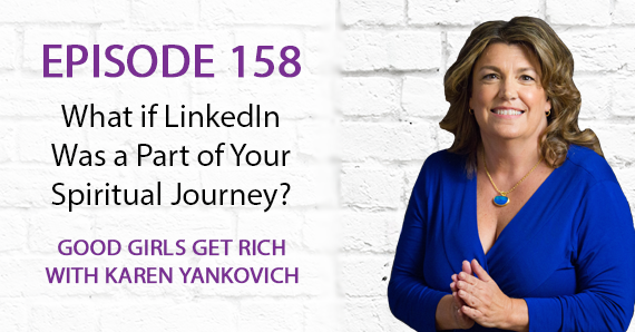 158 – What if LinkedIn Was a Part of Your Spiritual Journey?