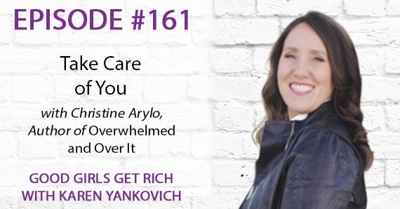 161 – Take Care of You with Christine Arylo