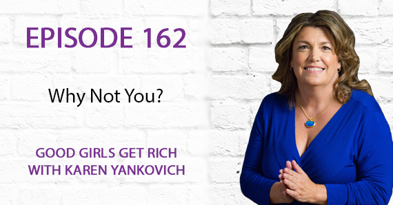 162 – Why Not You?