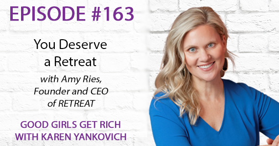 163 – You Deserve a Retreat with Amy Ries