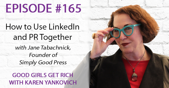 165 – How to Use LinkedIn and PR Together with Jane Tabachnick