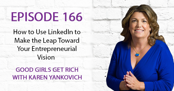 166 – How to Use LinkedIn to Make the Leap Toward Your Entrepreneurial Vision