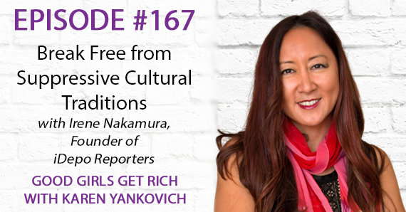 167 – Break Free from Suppressive Cultural Traditions with Irene Nakamura