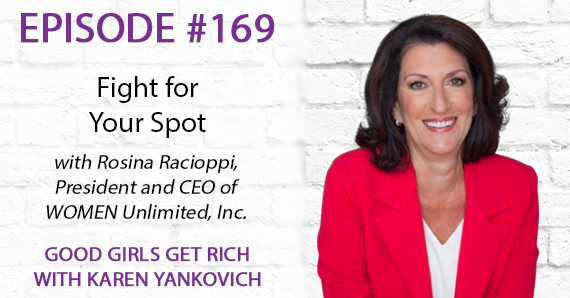 169 – Fight for Your Spot with Rosina Racioppi
