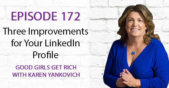 172 – Three Improvements for Your LinkedIn Profile