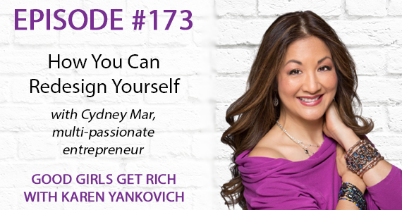 173 – How You Can Redesign Yourself with Cydney Mar
