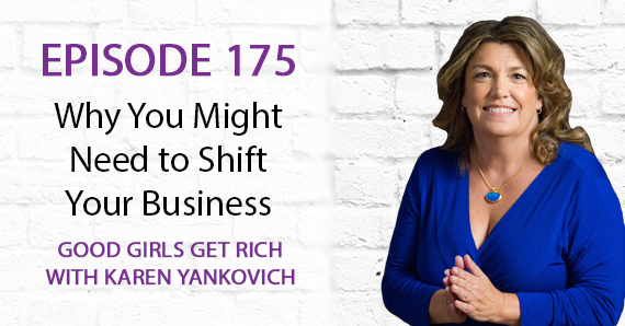 175 – Why You Might Need to Shift Your Business