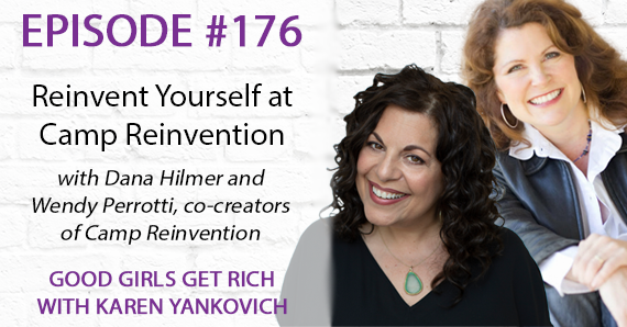 176 – Reinvent Yourself at Camp Reinvention with Dana Hilmer and Wendy Perrotti