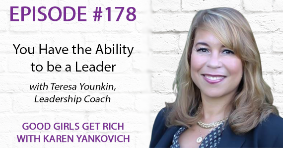 178 – You Have the Ability to be a Leader with Teresa Younkin