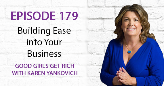 179 – Building Ease into Your Business